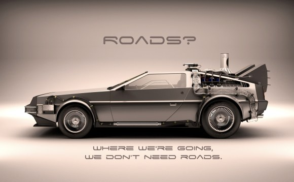 Where we're going, we don't need roads